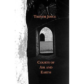 Courts of Air and Earth by Joyce & Trevor
