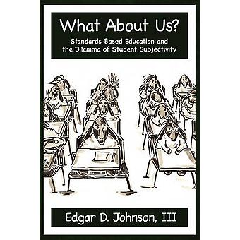 Was ist mit Us StandardsBased Education and the Dilemma of Student Subjectivity von Johnson & Edgar D.
