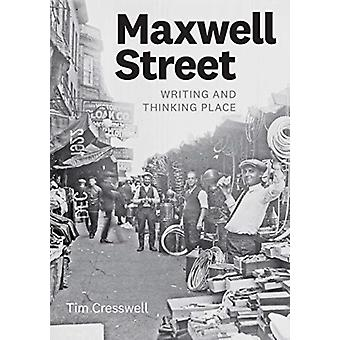 Maxwell Street by Tim Cresswell