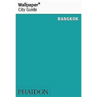 Wallpaper City Guide Bangkok by Wallpaper City Guides