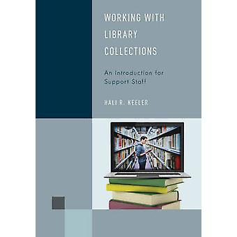 Working with Library Collections by Hali R. Keeler