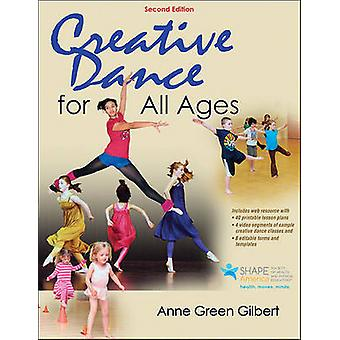 Creative Dance for All Ages by Anne Green Gilbert