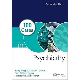 100 Cases in Psychiatry by Barry Wright
