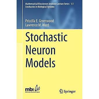 Stochastic Neuron Models by Greenwood & Priscilla E.