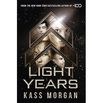 Light Years the thrilling new novel from the author of The by Kass Morgan