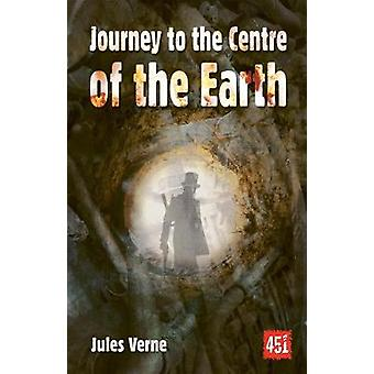 Journey to the Centre of the Earth by Verne & Jules