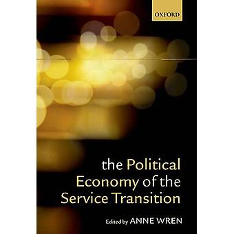 The Political Economy of the Service Transition by Wren & Anne