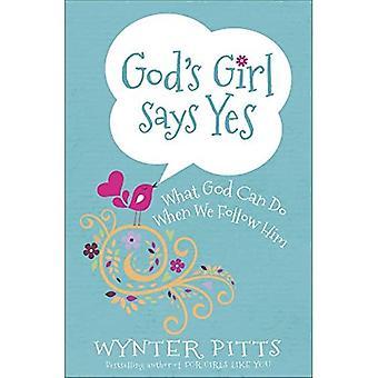 Niña de Dios dice que sí: lo que Dios pueden hacer cuando le seguimos