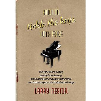 How to Tickle the Keys with Ease by Nestor & Larry