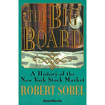 The Big Board A History of the New York Stock Market by Sobel & Robert
