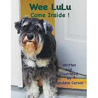Wee LuluCome Inside by Carson & Candace