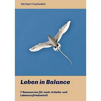 Leben in Balance by Fischedick & Heribert