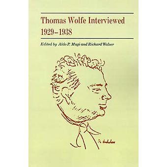Thomas Wolfe Interviewed 19291938 by Magi & Aldo P.
