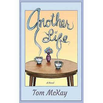 Another Life by McKay & Tom