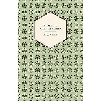 Christina Albertas Father by Wells & H. G.