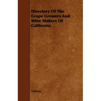 Directory of the Grape Growers and Wine Makers of California by Various