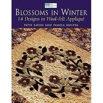 Blossoms in Winter16 Designs in Wool Felt Appliqu  Print on Demand Edition by Mostek & Pamela