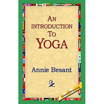 An Introduction to Yoga by Besant & Annie Wood