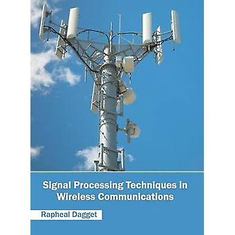 Signal Processing Techniques in Wireless Communications by Dagget & Rapheal