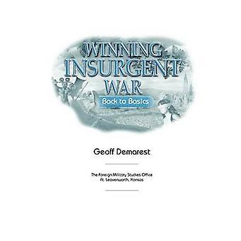 Winning Insurgent War Back to Basics by Benson & Geoff