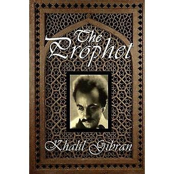 The Prophet by Gibran & Kahlil