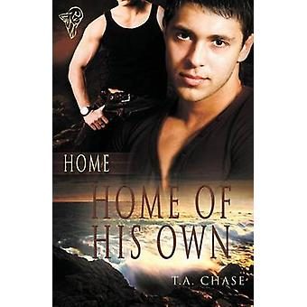 Home Home of His Own by Chase & T. a.