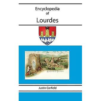 Encyclopedia of Lourdes by Corfield & Justin