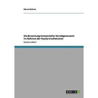 Die Bewertung immaterieller Vermgenswerte im Rahmen der Kaufpreisallokation by Mokros & Marco