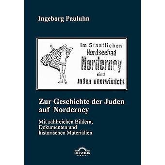Zur Geschichte der Juden auf Norderney by Pauluhn & Ingeborg
