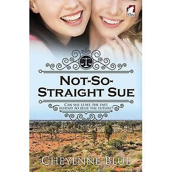 NotSoStraight Sue by Blue & Cheyenne