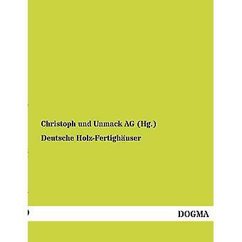 Deutsche HolzFertighauser by Christoph Und Unmack Ag Hg .