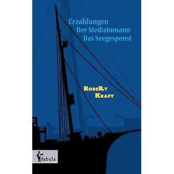 Erzhlungen Der Medizinmann Das Seegespenst by Kraft & Robert