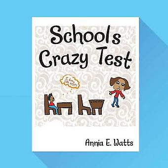 Schools Crazy Test by Watts & Annia E.