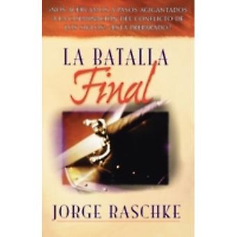 La Batalla Final by Raschke & Jorge