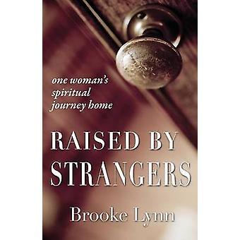 Raised By Strangers by Lynn & Brooke