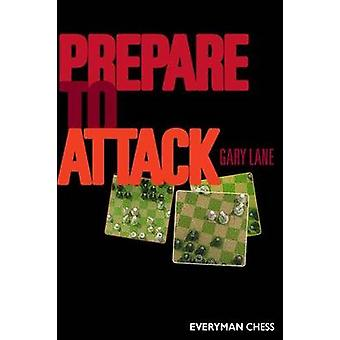 Prepare to Attack by Lane & Gary