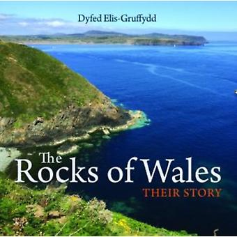 Compact Wales Rocks of Wales The  Their Story by Dyfed Elis Gruffydd