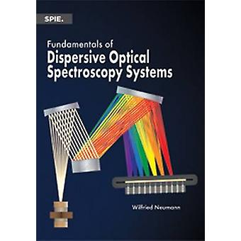 Fundamentals of Dispersive Optical Spectroscopy Systems by Wilfried N