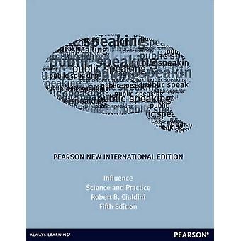 Influence - Science and Practice (Pearson New International Edition) b