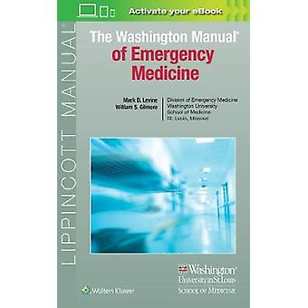 The Washington Manual of Emergency Medicine by Levine - 9781496379252