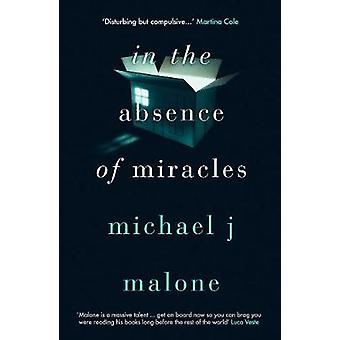 In the Absence of Miracles by Michael J. Malone - 9781912374793 Book