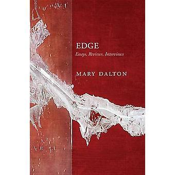 Edge - Essays - Reviews - Interviews by Mary Dalton - 9781926794273 Bo
