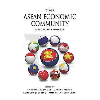 The ASEAN Economic Community - A Work in Progress by Sanchita Basu Das
