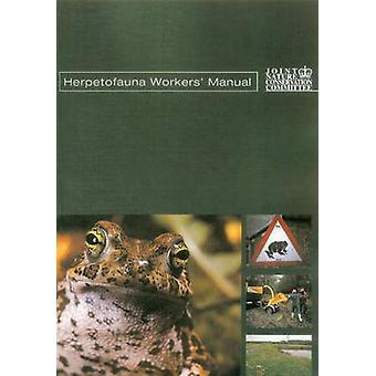 Herpetofauna Workers' Manual by Tony Gent - Steve Gibson - 9781907807