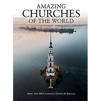 Amazing Churches of the World by Michael Kerrigan