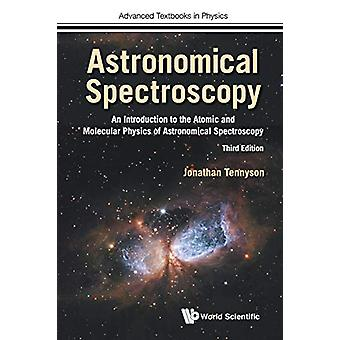 Astronomical Spectroscopy - An Introduction To The Atomic And Molecula