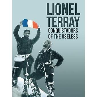 Conquistadors of the Useless by Lionel Terray