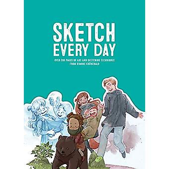 Sketch Every Day - 100+ simple drawing exercises from Simone Grunewald