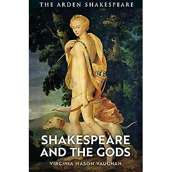 Shakespeare and the Gods by Virginia Mason Vaughan - 9781474284264 Bo