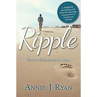 Ripple - What choice did she have? by Annie J Ryan - 9781925516432 Book
